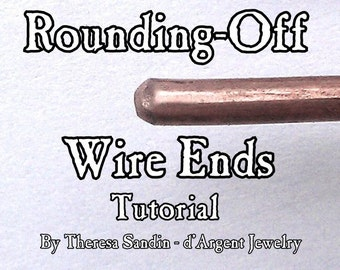 TUTORIAL  Rounding off wire ends, Wire Wrap Wrapping