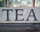 tiny farmhouse kitchen sign, rustic TEA sign, farmhouse kitchen decor, neutral style kitchen, cottage kitchen