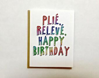 Plié, Relevé, Happy Birthday Card for Dancers