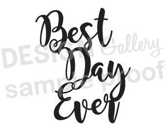 Best Day Ever -  DIY Instant Download - JPG image & SVG cut file- Printable Digital Iron On