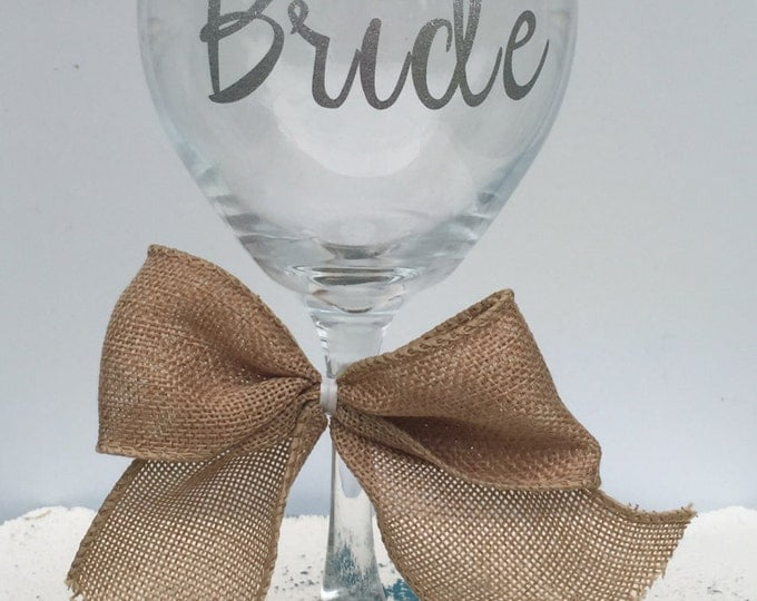 Personalized Bride Wine Glass, Gift for Her, Bridal Gift, Custom Wine Glasses, Bachelorette Party, Personalized Womens Gift