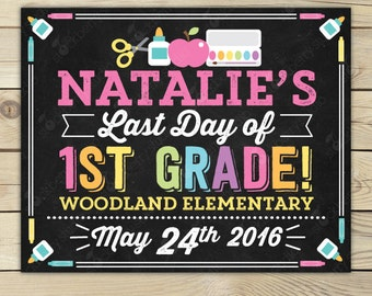 Last Day of 1st Grade Sign Printable - Girl Last Day of 1st Grade Sign - Last Day of School Chalkboard - Personalized Sign