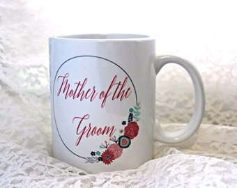 Mother of the Groom Mug -Wedding Party Gift -Gift for Mom -Gift Under 20 -Bridal Party Gift -Coffee Mug -Wedding Favor -MOG gift