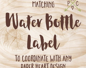ADD ON: Matching Water Bottle Label Design to coordinate with any Paper Heart Design - Design file