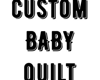 Baby Quilt, CUSTOM MADE