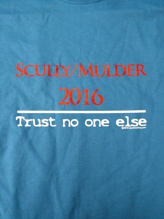 Scully / Mulder 2016 Campaign Parody Shirt Trust No One Else