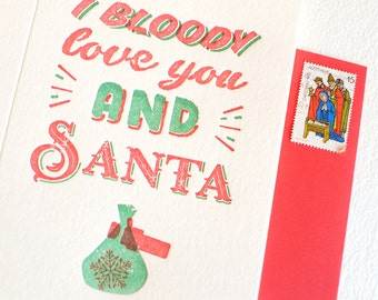 Funny humorous Christmas card letterpress, for him, romantic Christmas, Australian phrase 'I bloody love you and Santa' red & green fun