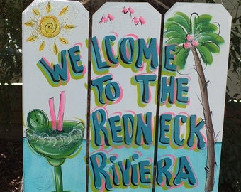 WELCOME To The REDNECK RIVIERA -Tropical Paradise Spa Patio Beach House Pool Hot Tub Tiki Bar Hut Parrothead Handmade Wood Sign Plaque