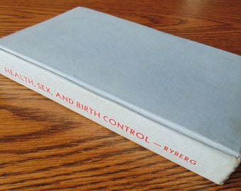 Health Sex And Birth Control Hard Bound By Percy E Ryberg MD 1943