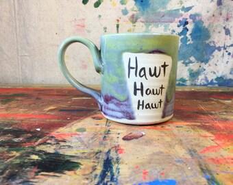 "12 oz Mug ""Hawt Hawt Hawt"" #0000032"