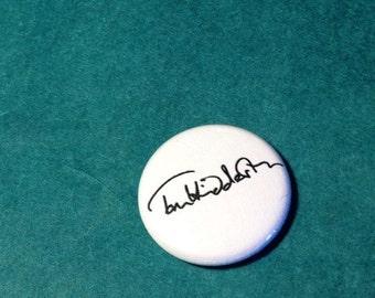 "FALL SALE Tom Hiddleston signature - 1"" pin-back button"