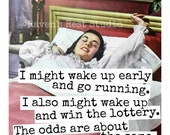 Magnet #105 - Vintage Woman - I Might Wake Up Early And Go Running.  I Also Might Wake Up And Win The Lottery...
