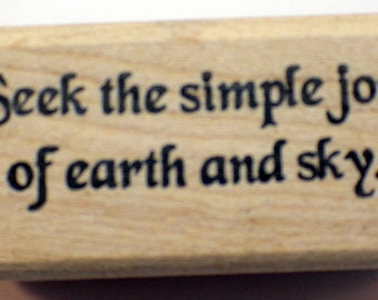Seek The Simple Joys Of Earth And Sky Words Love you to Bits Wooden Rubber Stamp