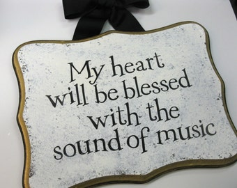 My heart will be blessed with the sound of music.
