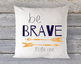 """Pillow Cover 16"""" x 16"""" - Be Brave Little One // Arrows // Navy, Grey and Orange - Custom Colors welcome!"""