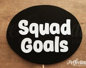Squad Goals Sign Prop | Squad Goals Photo Prop
