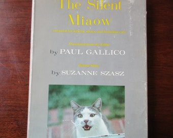 60s vintage book- The Silent Miaow a Manual for Kittens, Strays, and Homeless Cats - Paul Gallico