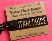 Bachelorette Party Favors - Bachelorette Hair Tie - Team Bride Hair Tie Party Favors - Survival Kit - To Have and To Hold Your Hair Back