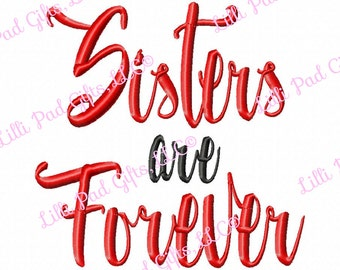 Sisters are Forever - Machine Embroidery Design - 10 Sizes