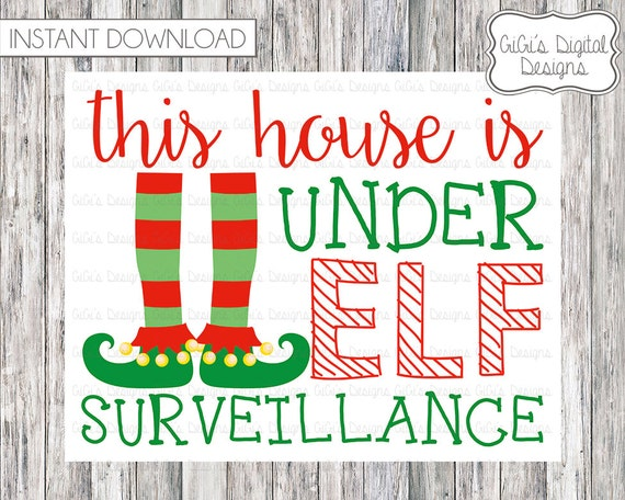 House Is Under Elf Surveillance Printable Sign This House Is Under Elf ...
