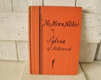 Vintage book No More Alibis diet fitness beauty guide Sylvia of Hollywood 1934