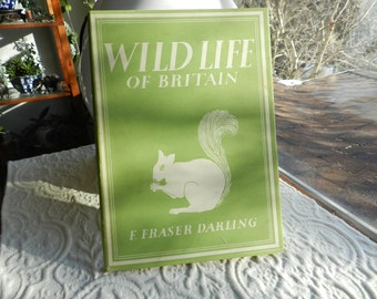 "Vintage ""Wildlife of Britain"" by F. Fraser Darling First Edition Fine Condition  1947"