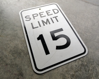 Vintage 15 MPH speed limit sign - Perfect for Display, Man Cave, Office, Hot Rod, Rat Rod