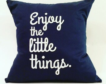 """18""""X18"""" Enjoy the Little Things Pillow Cover in Felt and Cotton Twill 