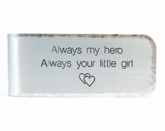 Father of the Bride Gift - Always my hero Always Your little girl - Money Clip which can be customized