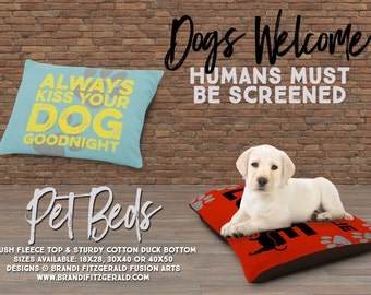 Dog Bed | Always Kiss Your Dog Goodnight Blue Yellow | 3 Sizes | Indoor or Outdoor Fabric | All Dogs Welcome