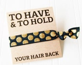 To Have and To Hold Your Hair Back gift card and hair ties Bachelorette Party Wedding Day Survival kit Bride Bridesmaid Maid of Honor