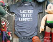 Baby Gift Ladies! I have arrived - design3 One-Piece, Infant Tee, Toddler, Youth Shirts
