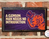 Clemson University Tigers A Clemson Man Needs No Introduction Wall Art Sign Plaque, Gift Present Home Decor, Vintage Style Fan Cave Man Cave