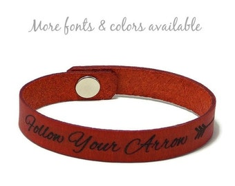 Laser Engraved Bracelet, Follow Your Arrow Bracelet, Custom Leather Bracelet, Best Friend Bracelet, Pick Your Color, Gifts for Her