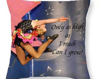 "THROW PILLOW/""Only As High As I Can Reach Can I Grow""/Fine Art Throw Pillow/Great  for A Young Girl's Room/Dancer"