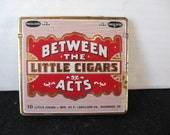 Vintage Collectible Between the Acts Little Cigar Tin
