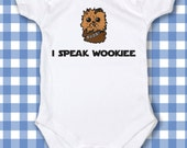 "Adorable Star Wars "" I speak Wookiee"" Chewbacca Star Wars One-Piece Funny Custom T-Shirt Baby boy / baby girl Bodysuit  ALL SIZES"