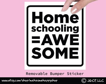 Homeschooling Equals AwesomeWhite and Black Removable Vinyl Bumper Sticker