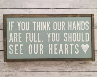 "Distressed Wood Sign - ""If you think our hands are full..."" - Rustic Room Home Decor - Country Lyrics"