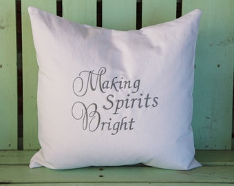 Sale 18x18 Making Spirits Bright embroidered Christmas pillow- holiday gift-decorative cover-gifts under 30-throw pillow-accent pillow