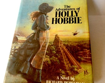 The Adventures of Holly Hobbie - A Novel by Richard Dubelman  Hardcover 1980  First Printing