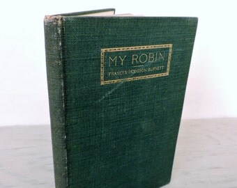 Antique Novel - My Robin by Frances Hodgson Burnett - 1912 - Illustrated - The Secret Garden