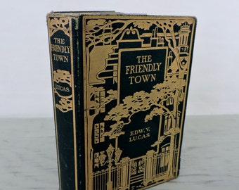 Antique Leather Poetry Book - The Friendly Town. A Little Book for the Urbane - 1907 - Short Stories - Prose