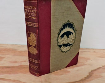 Antique Leather Bound Children's Book - Wonders Of Earth, Sea, and Sky - Young Folks' Library - 1901 - Illustrated