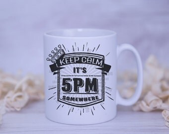 Keep Calm It's 5PM Somewhere Satin Coated Mug - Colours to Choose From