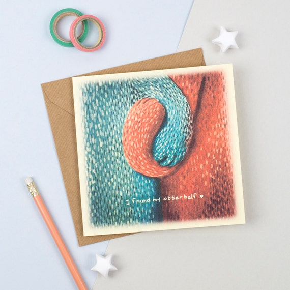 "Valentines / Anniversary Card - ""I found my Otter half"" Love card"