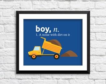 Boy a noise with dirt on it art print, construction decor, construction art prints, boys bedroom truck art, trucks wall decor, kids art