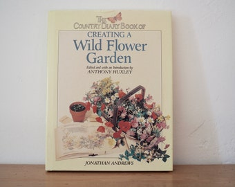 Wild Flower Gardening Book - The Country Diary Book of Creating a Wild Flower Garden