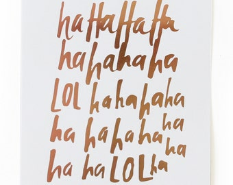 ha ha LOL Foil Stamped Art Print