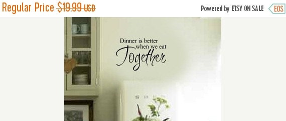 SALE Dinner is Better When we eat TOGETHER Kitchen Family Home Vinyl Wall Lettering Decal